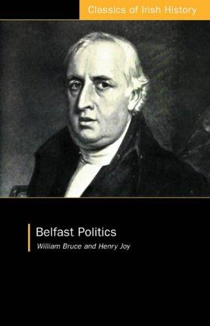 Belfast Politics by William Bruce