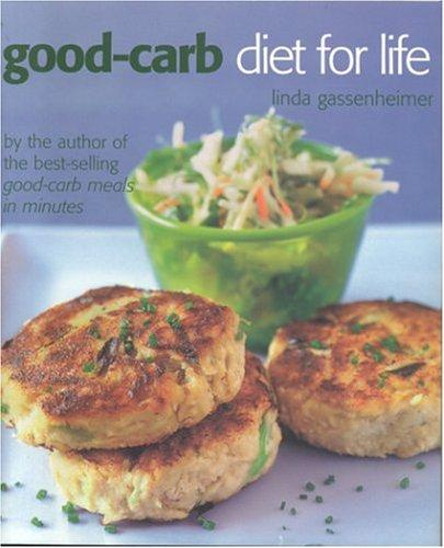 The Good-carb Diet for Life by Linda Gassenheimer
