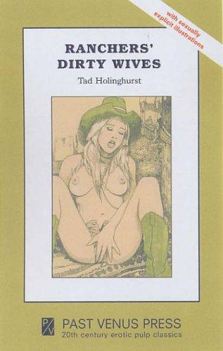 Ranchers' Dirty Wives by Tad Holinghurst