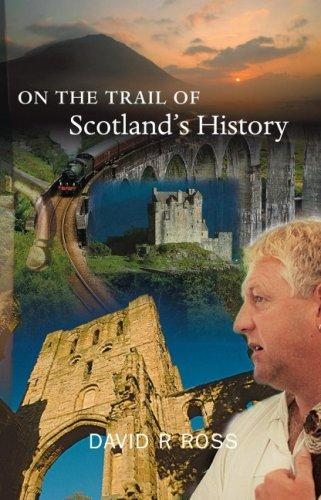 On the Trail of Scotland's History (On the Trail of) by David R. Ross