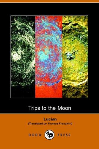 Trips to the Moon by Lucian of Samosata
