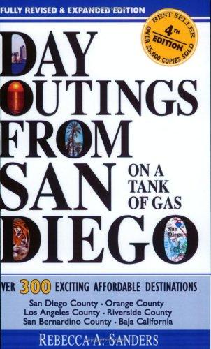 Day Outings from San Diego on a Tank of Gas by Rebecca A. Sanders