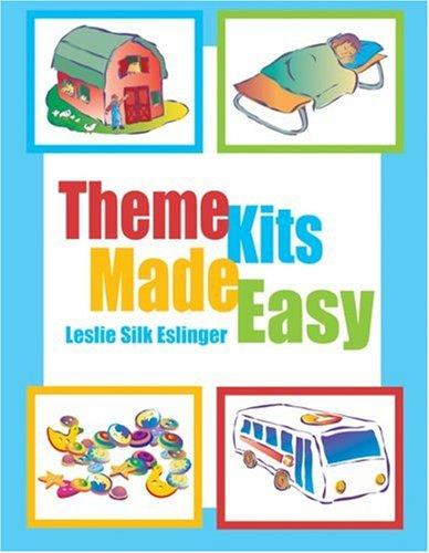 Theme Kits Made Easy by Leslie Silk Eslinger