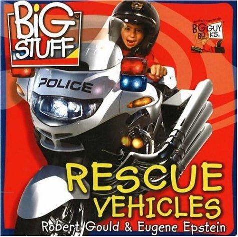 Rescue Vehicles (Big Stuff) by Robert Gould
