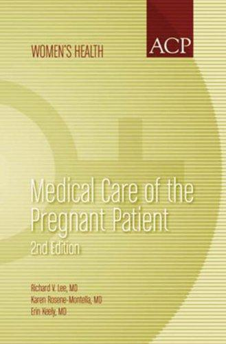 Medical Care of the Pregnant Patient, 2nd Edition (Women's Health Series, American College of Physicians) (Women's Health Series, American College of Physicians) ... Series, American College of Physicians) by Karen Rosene-Montella