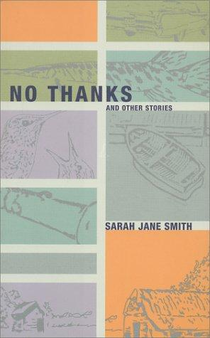 No thanks, and other stories by Sarah Jane Smith