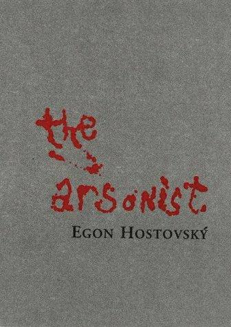 The Arsonist by Egon Hostovsky