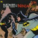 Batman and the ninja by Chip Lovitt