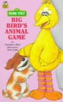 Big Bird's Animal Game by Tom Cooke