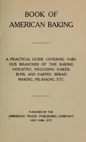 Book of American baking by American trade publishing company, New York. [from old catalog]