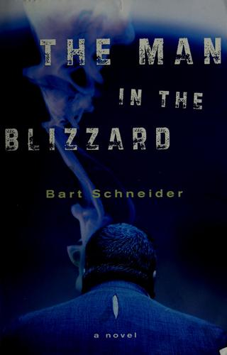 The man in the blizzard by Bart Schneider