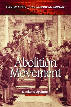 Abolition movement by Thomas Adams Upchurch