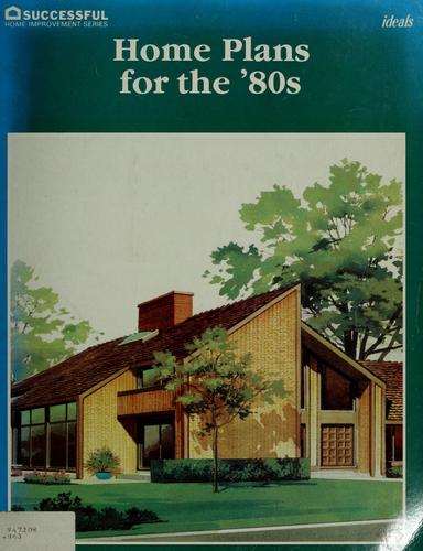 Home plans for the '80s by from editors of Home Planners, Inc.