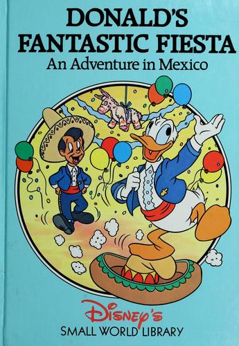 Donald's Fantastic Fiesta by Disney Company.