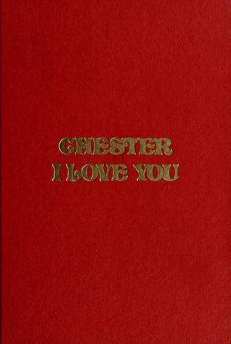 Chester, I love you by Blaine M. Yorgason