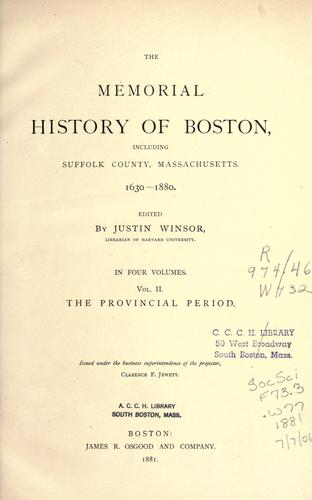 The memorial history of Boston by Justin Winsor