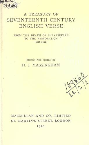 A treasury of seventeenth century English verse from the death of Shakespeare to the restoration (1616-1660) by H. J. Massingham