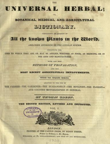 The Universal herbal; or, Botanical, medical, and agricultural dictionary by Thomas Green