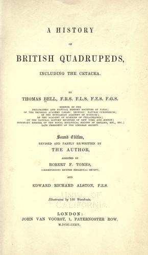 A history of British quadrupeds : including the cetacea by Bell, Thomas