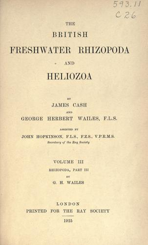 The British freshwater Rhizopoda and Heliozoa