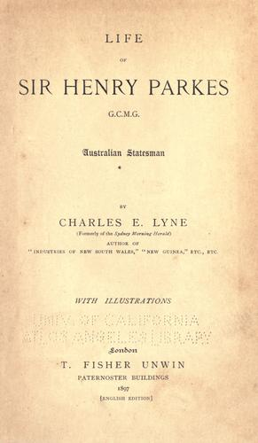Life of Sir Henry Parkes by Charles E. Lyne