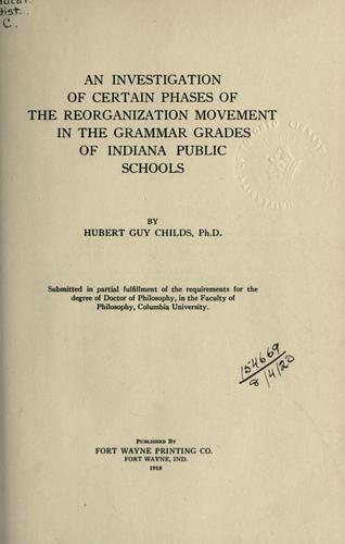 An investigation of certain phases of the reorganization movement in the grammar grades of Indiana public schools.