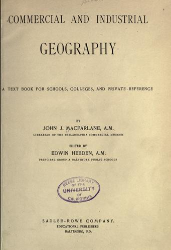 Commercial and industrial geography by John James Macfarlane