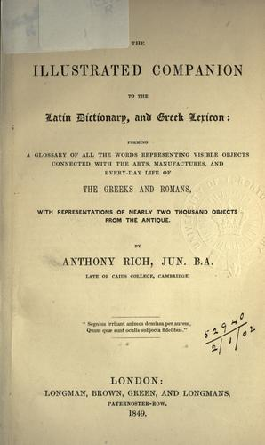 The illustrated companion to the Latin dictionary, and Greek lexicon by Anthony Rich