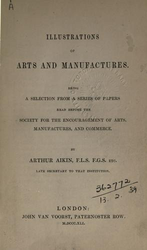 Illustrations of arts and manufactures by Arthur Aikin