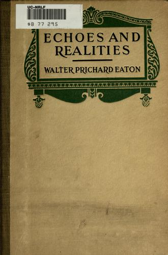 Echoes and realities by Eaton, Walter Prichard