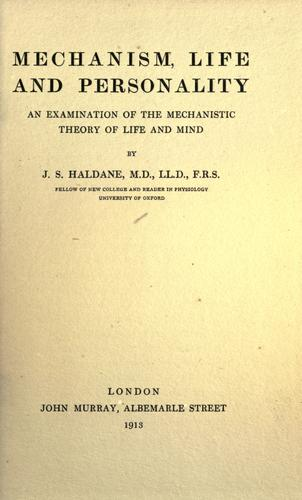 Mechanism, life and personality by J. S. Haldane
