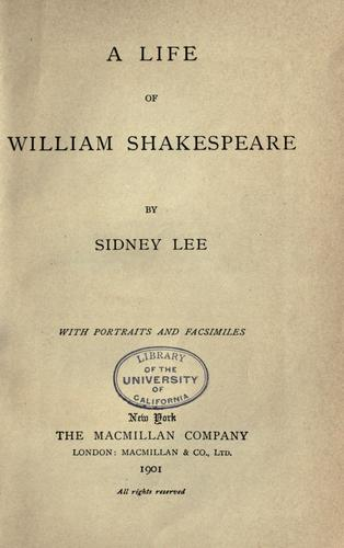 A life of William Shakespeare by Sir Sidney Lee