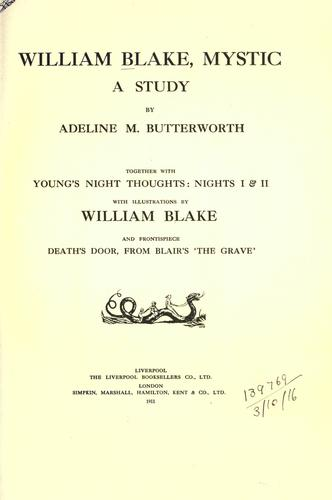 William Blake, Mystic by Adeline M Butterworth