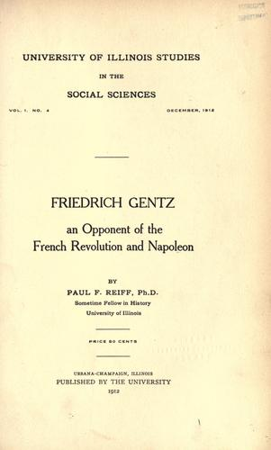 Friedrich Gentz, an opponent of the French revolution and Napoleon by Reiff, Paul Friedrich