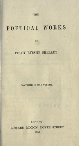 The poetical works of Percy Bysshe Shelley by Percy Bysshe Shelley