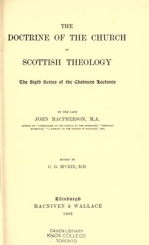 The doctrine of the church in Scottish theology by MacPherson, John of Dundee.