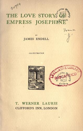 The love story of Empress Josephine by James Endell