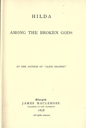 Hilda among the broken gods by Walter Chalmers Smith