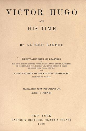 Victor Hugo and his time by Alfred Barbou