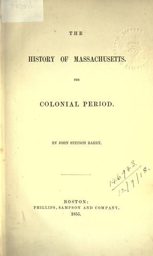 The history of Massachusetts by John Stetson Barry