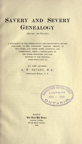 Savery and Severy genealogy (Savory and Savary).  A supplement to the Genealogical and biographical record published in 1893 by A. W. Savary