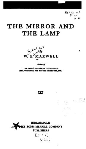 The Mirror and the Lamp by W. B. Maxwell