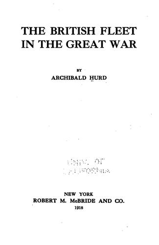 The British fleet in the great war by Hurd, Archibald Spicer Sir