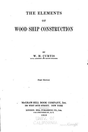 The elements of wood ship construction by William Henry Curtis