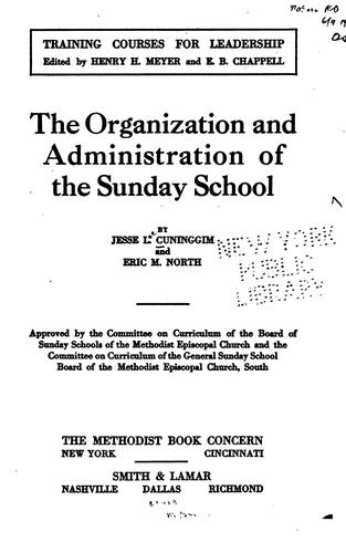 The organization and administration of the Sunday school by Jesse Lee Cuninggim
