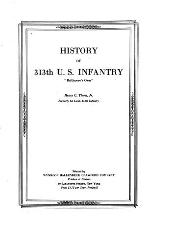 "History of 313th U. S. Infantry, ""Baltimore's own,"" by Thorn, Henry C. jr."