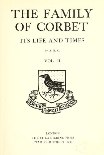 The family of Corbet by Corbet, Augusta Elizabeth Brickdale Mrs.