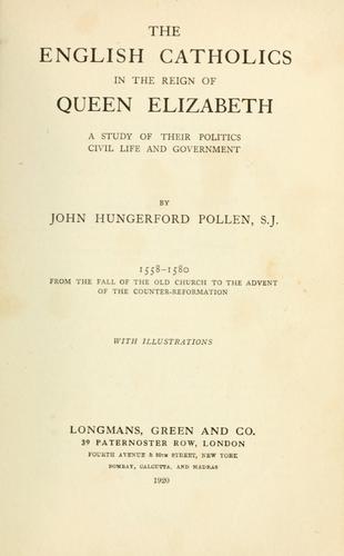 The English Catholics in the reign of Queen Elizabeth