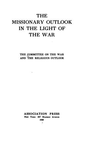 The missionary outlook in the light of the war by