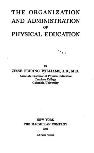 The organization and administration of physical education